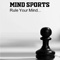 Mind Sports: Rule your mind
